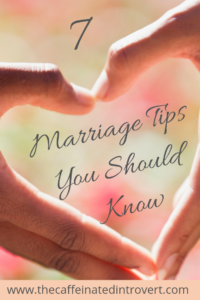 7 Marriage Tips You Should Know