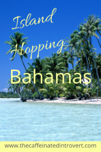 Island hopping in the Bahamas