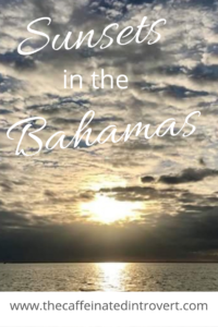 Enjoy the sunsets in the Bahamas