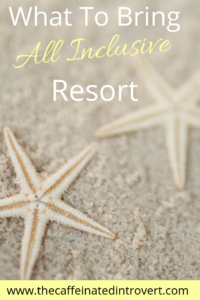 What to bring on your All Inclusive Beach Resort
